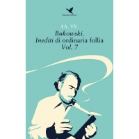 copertina_bukowski_inediti_di_ordinaria_follia_vol_7_400